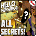 All Secrets For Hello Neighbor Game Game